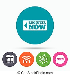 Wifi, Sms and calendar icons. Register now sign icon. Join button symbol. Go to web globe.