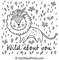 Wild about you. Cute lion cartoon vector illustration