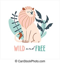 Wild and free. Cute hand drawn lion and tropic plants