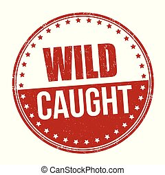 Wild caught sign or stamp