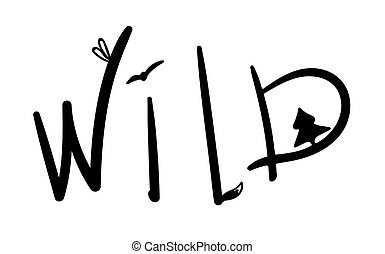 Wild. Lettering in a cute handwritten style. Vector word with elements of nature. Ears of a hare, tree fir, fox tail, bird. Simple lettering quote tourism. Car stickers, for photo or print on clothes