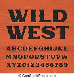 Wild west font. Vintage style alphabet. Letters and numbers on the wooden background.