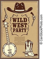 Wild west party poster template. Cowboy boots, hat, banjo, revolvers. Design element for flyer, poster, card, banner. Vector illustration