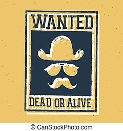 """Wild west poster """"Wanted dead or alive..."""". On paper texture"""