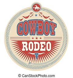 Wild West rodeo label with cowboy text isolated on white. Vector vintage illustration