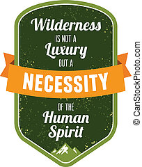 Wilderness is not a luxury - Text lettering of an ...
