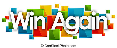 Win Again word in colored rectangles background