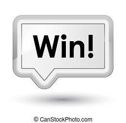 Win prime white banner button
