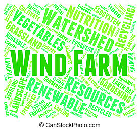Wind Farm Word Represents Green Energy And Energize