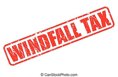 Windfall Tax red stamp text on white