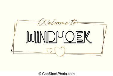Windhoek Welcome to text Neon lettering typography. Word for logotype, badge, icon, postcard, logo, banner Vector Illustration.