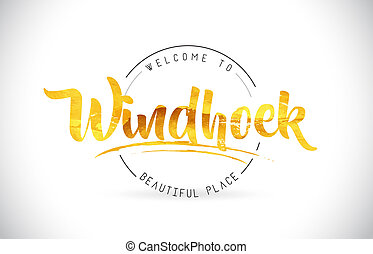 Windhoek Welcome To Word Text with Handwritten Font and Golden Texture Design.
