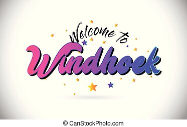 Windhoek Welcome To Word Text with Purple Pink Handwritten Font and Yellow Stars Shape Design Vector.