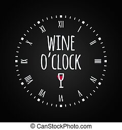 Wine glass concept with clock face. Wine oclock lettering .