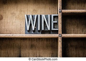 Wine Letterpress Type in Drawer
