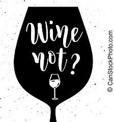 Wine not vector lettering