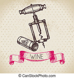 Wine vintage background. Hand drawn sketch illustration