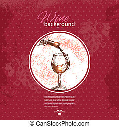 Wine vintage background. Hand drawn sketch illustration....