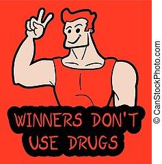 Winner don?t drugs - Creative design of winner don?t drug