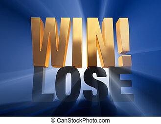 "Winning! - Bright, gold ""WIN"" atop a dark gray ""LOSE"" on a..."