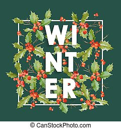 Winter Christmas Design in Vector. Winter Hollyberries Retro Background. T-shirt Fashion Graphic.