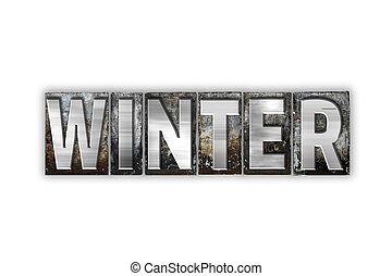 Winter Concept Isolated Metal Letterpress Type
