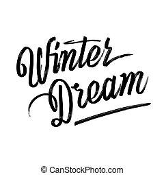 Winter Dream. Written Phrase, Lettering By Hand.