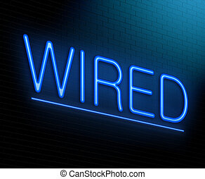 Illustration depicting an illuminated neon sign with a wired concept.