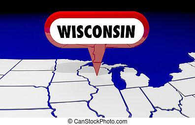 wisconsin, wi, carte état, épingle, emplacement, destination, 3d, illustration