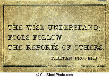 wise underst TP - The wise understand; fools follow the...