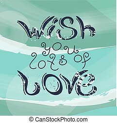 Wish you lots of love