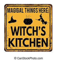 Witch's kitchen vintage rusty metal sign