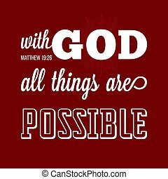 with god all things are possible, verse from bible in...