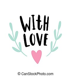With love. Cute romantic lettering - With love. Vector cute...