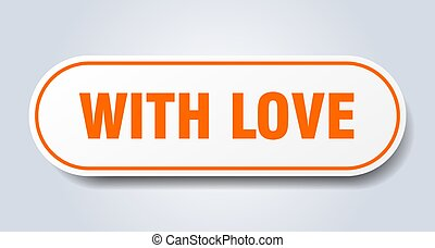 with love sign. rounded isolated button. white sticker