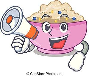 With megaphone character a bowl of oatmeal porridge