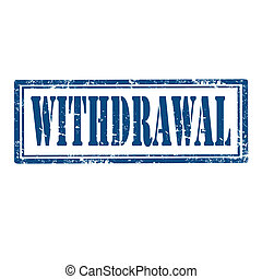 Grunge rubber stamp with text Withdrawal, vector illustration