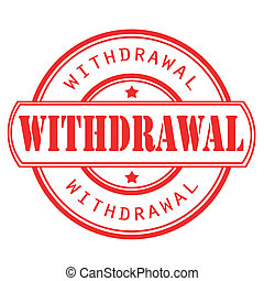 withdrawal grunge stamp with on vector illustration