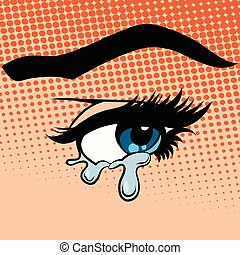 Woman eyes tears crying pop art retro style. Emotions girl. ...