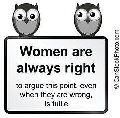 Women - Monochrome comical women are always right sign ...