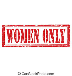 Grunge rubber stamp with text Women Only, vector illustration
