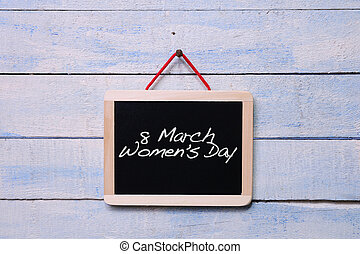 Blackboard with phrase, 8 march womens day.