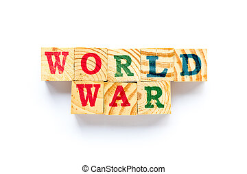 Wood block in word world war on white background