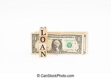 Wood block loan word with dollar banknote on white background.