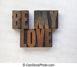 wood type words be my love