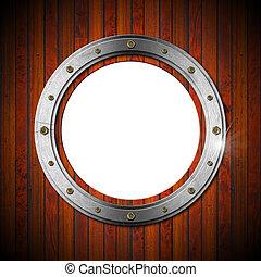 Wooden and Metallic Porthole - Metallic porthole with bolts...