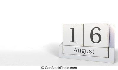 Wooden blocks calendar shows August 16 date, 3D animation -...