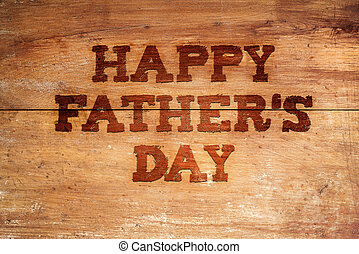 Wooden boards background - Happy fathers day sign on wooden...