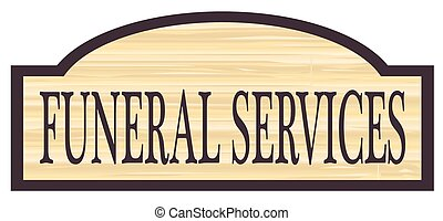Wooden Funeral Services Store Sign - Funeral Services store...