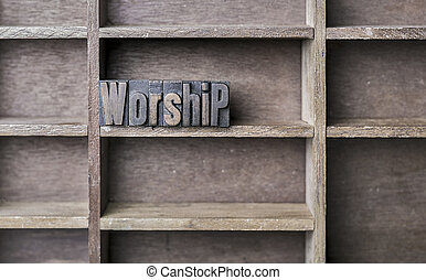 Worship letterpress  The word worship written in vintage